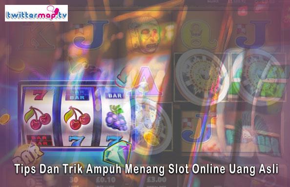 Slot Online - Tips Dan Trik Ampuh Menang Slot Online Uang Asli